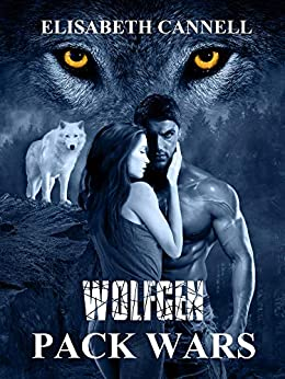 Wolfgen Pack Wars by [Elisabeth Cannell]