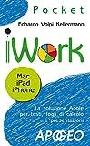 iWork: Mac iPad iPhone (Apple Vol. 10) (Italian Edition)