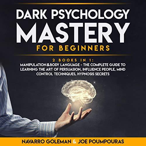 Dark Psychology Mastery for Beginners Audiobook By Navarro Goleman, Joe Poumpouras cover art
