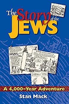 Paperback The Story of the Jews : A 4,000-Year Adventure--A Graphic History Book