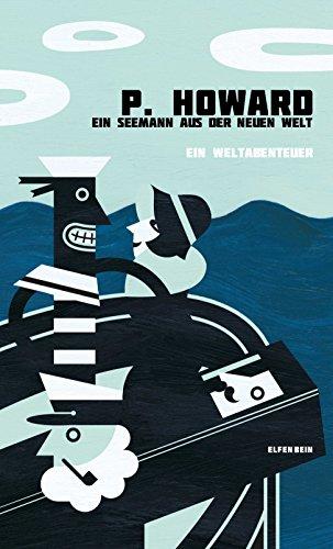 Ein Seemann aus der Neuen Welt: Ein analoger Revuekrimi (German Edition) by [P. Howard, Jenő Rejtő, Vilmos Csernohorszky jr.]