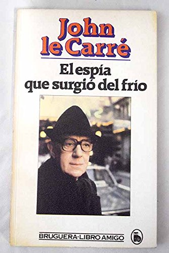 El Espia Que Surgio Del Frio/the Spy Who Came in from the Cold