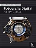 Fotografía digital: Técnica y lenguaje