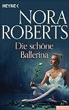 Die schöne Ballerina von Nora Roberts