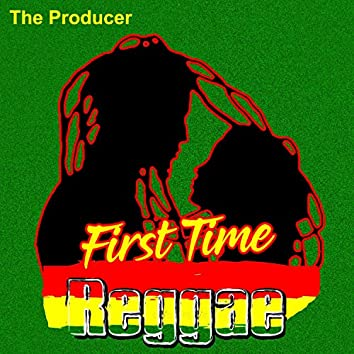 First Time Reggae