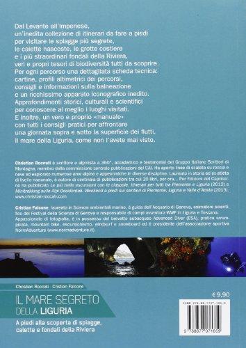 Il mare segreto della Liguria. A piedi alla scoperta di spiagge, calette e fondali della Riviera
