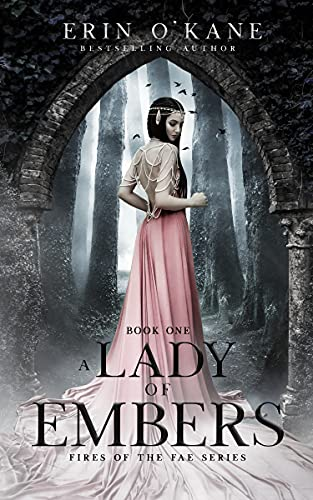 A Lady of Embers: Fires of the Fae series: Book One by [Erin O'Kane]
