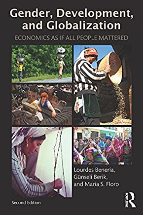 Gender, Development and Globalization: Economics as if All People Mattered (English Edition)