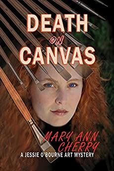 Death on Canvas (The Jessie and Jack Art Mystery Series Book 1) by [Mary Ann Cherry]