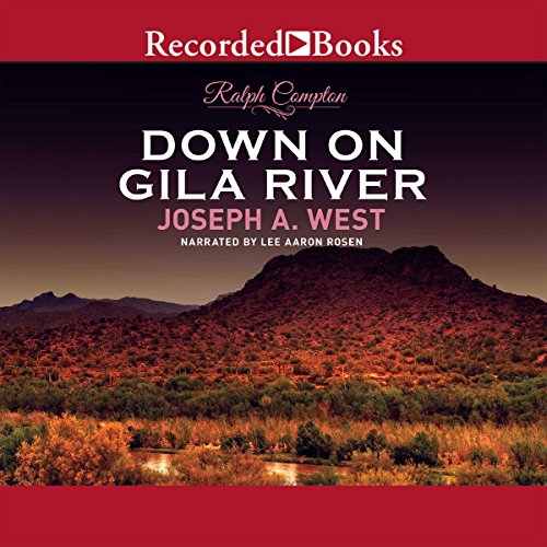 Down on Gila River Audiobook By Ralph Compton,                                                                                        Joseph A. West cover art