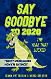 SAY GOODBYE TO 2020: THE YEAR THAT SUCKED