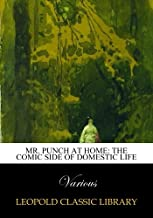 Mr. Punch at home: the comic side of domestic life