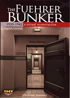 The Fuehrer Bunker 1935-1942 A Virtual Reconstruction