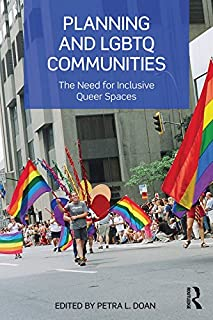 Planning and LGBTQ Communities: The Need for Inclusive Queer Spaces (English Edition)