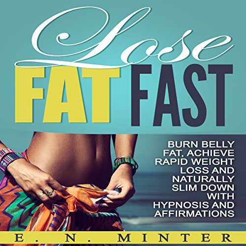 Lose Fat Fast     Burn Belly Fat, Achieve Rapid Weight Loss and Naturally Slim Down with Hypnosis and Affirmations              By:                                                                                                                                 E. N. Minter                               Narrated by:                                                                                                                                 InnerPeace Productions                      Length: 1 hr and 20 mins     2 ratings     Overall 3.0