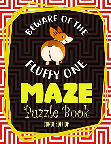 Maze Puzzle Book Corgi Edition: An Amazing Maze Activity Book For Kids Adults Great Gift For Corgi Owners And Lovers (Fun Maze Games)