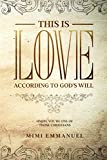 This is Love According to GOD's Will: Hmph. You're one of those Christians (The Truth, Love & God series)