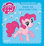 Mes premières histoires - Pinkie Pie sauve Poneyville