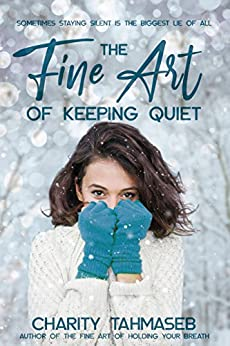 The Fine Art of Keeping Quiet by [Charity Tahmaseb]