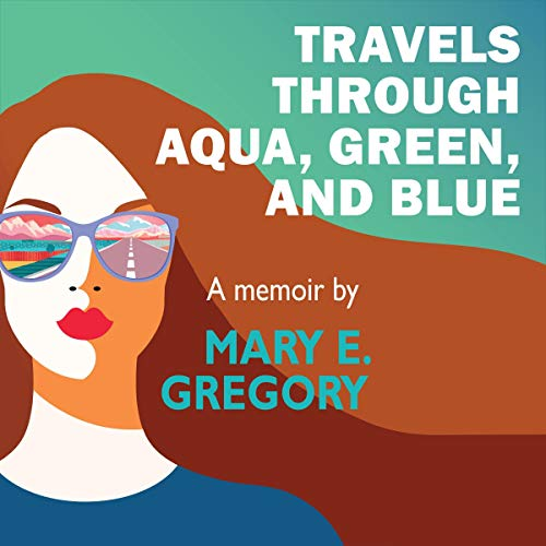 Travels Through Aqua, Green, and Blue: A Memoir Titelbild
