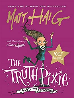 The Truth Pixie Goes to School by [Matt Haig, Chris Mould]