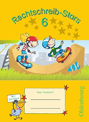 Rechtschreib-Stars: 6. Schuljahr - Übungsheft: Mit Lösungen (Rechtschreib-Stars / Ausgabe 2008)