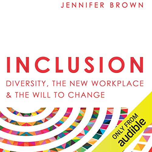 Inclusion: Diversity, the New Workplace & the Will to Change  By  cover art