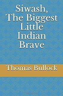 Siwash, The Biggest Little Indian Brave
