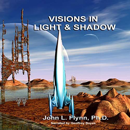 Visions in Light & Shadow Audiobook By John L. Flynn cover art