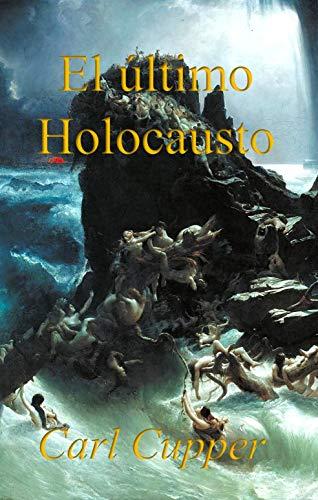 Book: El último Holocausto (Spanish Edition) by Carl Cupper
