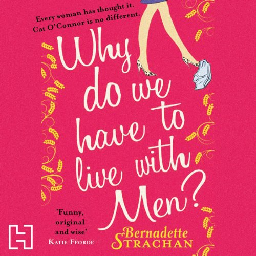 Why Do We Have to Live with Men audiobook cover art