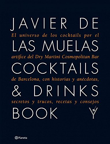 Cocktails & Drinks Book (Edicion Ampliad: El universo de los cocktails por el artífice del Dry Martini Cosmopolitan Bar de (Maridajes)