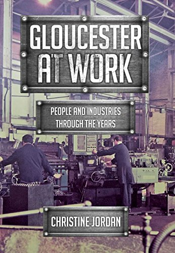 Gloucester at Work: People and Industries Through the Years (English Edition)