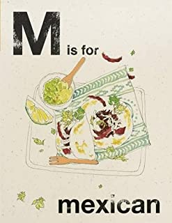 M is for Mexican (Alphabet Cooking)