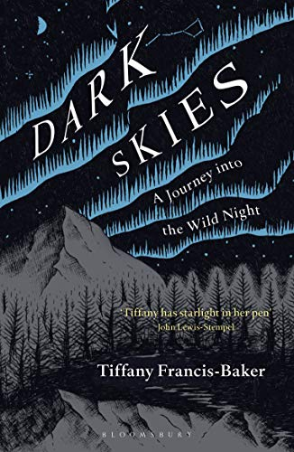 Dark Skies: A Journey into the Wild Night (English Edition)
