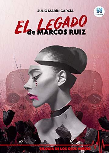 El legado de Marcos Ruiz (BILOGÍA DE LOS OJOS VERDES Nº2)