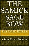 The Samick Sage Bow: a Take Down Recurve (English Edition)