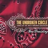 Unbroken Circle: Songs of the West Virginia Coalfi by Tom Breiding