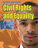 Black History: Civil Rights and Equality