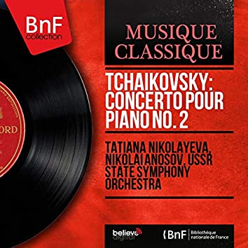 Tchaikovsky: Concerto pour piano No. 2 (Mono Version)