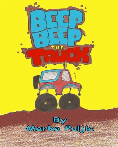 beep beep the truck: beep beep the truck