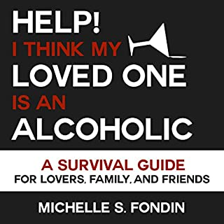 Help! I Think My Loved One Is an Alcoholic audiobook cover art