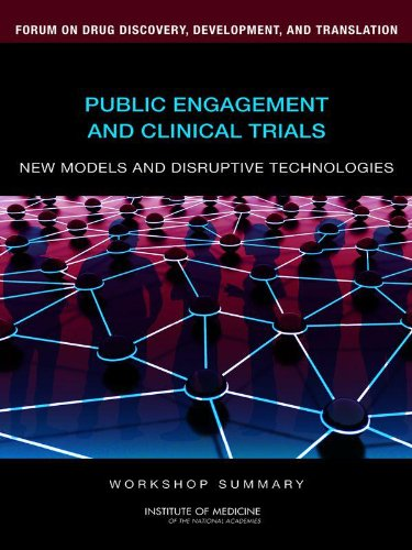Public Engagement and Clinical Trials: New Models and Disruptive Technologies: Workshop Summary