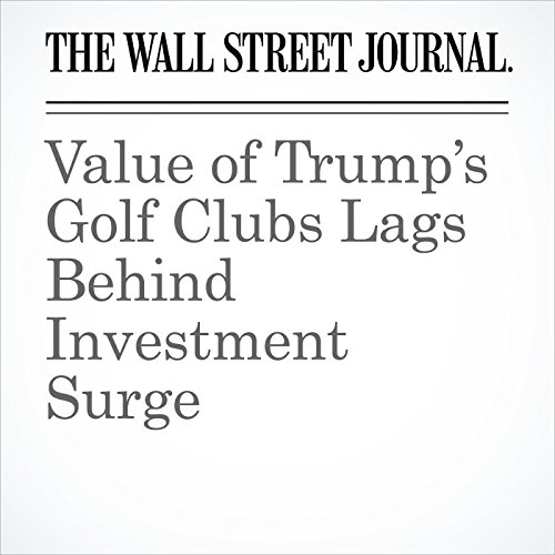 Value of Trump's Golf Clubs Lags Behind Investment Surge copertina