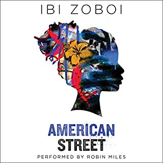 American Street                   By:                                                                                                                                 Ibi Zoboi                               Narrated by:                                                                                                                                 Robin Miles                      Length: 8 hrs and 35 mins     472 ratings     Overall 4.4