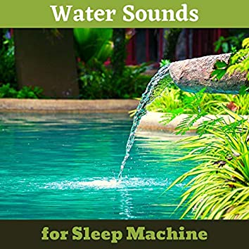 Water Sounds for Sleep Machine - High Fidelity Sleep Sound Music, Real Nature Sounds, Fan Sounds, White Noise