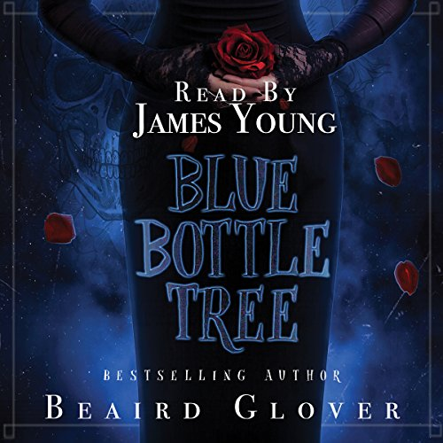 Blue Bottle Tree Audiobook By Beaird Glover cover art