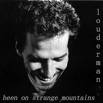 Been on Strange Mountains