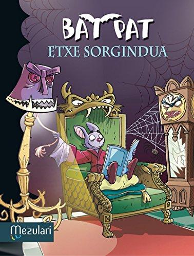 ETXE SORGINDUA (Bat Pat Book 14) (Basque Edition)