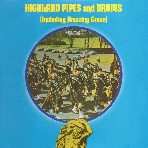 Highland Pipes And Drums (Digitally Remastered)